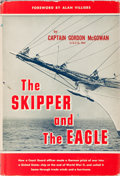 Books:World History, Captain Gordon McGowan. The Skipper and the Eagle. D. Van Nostrand, 1960. First edition. Illustrated. Publisher'...