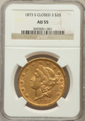 Liberty Double Eagles: , 1873-S $20 Closed 3 AU55 NGC. NGC Census: (292/970). PCGSPopulation (151/341). Mintage: 1,040,600. Numismedia Wsl. Pricef...