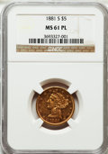Liberty Half Eagles: , 1881-S $5 MS61 Prooflike NGC. NGC Census: (4/11). PCGS Population(0/0). Mintage: 969,000. ...