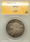 Seated Dollars: , 1871 $1 Fine 15 ANACS. NGC Census: (8/547). PCGS Population(15/780). Mintage: 1,074,760. Numismedia Wsl. Price for problem...