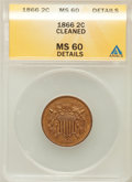 Two Cent Pieces, 1866 2C -- Cleaned -- ANACS. MS60 Details. NGC Census: (1/178).PCGS Population (2/121). Mintage: 3,177,000. Numismedia Wsl...