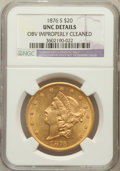 Liberty Double Eagles: , 1876-S $20 -- Obverse Improperly Cleaned -- NGC Details. Unc. NGCCensus: (380/1354). PCGS Population (259/1139). Mintage: ...