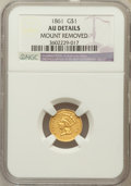 Gold Dollars, 1861 G$1 -- Mount Removed -- NGC Details. AU. NGC Census: (4/1287).PCGS Population (13/1039). Mintage: 527,499. Nu...