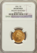 Three Dollar Gold Pieces, 1856 $3 -- Mount Removed -- NGC Details. AU. NGC Census: (38/574).PCGS Population (71/377). Mintage: 26,010. Numismedi...