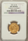 Liberty Half Eagles, 1891-CC $5 -- Harshly Cleaned -- NGC Details. UNC. NGC Census:(73/932). PCGS Population (83/620). Mintage: 208,000. Nu...