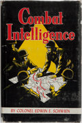 Books:Americana & American History, Colonel Edwin E. Schwien. Combat Intelligence Its Acquisition and Transmission. Infantry Journal, 1936. First ed...