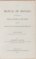 Books:Americana & American History, Albert J. Myer. INSCRIBED. A Manual of Signals: For the Use ofSignal Officers in the Field and for Military and Naval S...