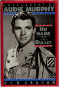 Books:Biography & Memoir, Don Graham. INSCRIBED. No Name on the Bullet. A Biography of Audie Murphy. Viking, 1989. First edition. Inscri...