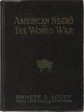 Books:Americana & American History, Emmett J. Scott. Scott's Official History of the American Negroin the World War. Published by the author, 1919....