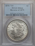 Morgan Dollars: , 1878 7TF $1 Reverse of 1879 MS64 PCGS. PCGS Population (1255/361).NGC Census: (1119/202). Mintage: 4,300,000. Numismedia W...