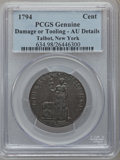 Colonials, 1794 1C Talbot, Allum & Lee Cent, NEW YORK -- Damage or Tooling-- PCGS Genuine. AU Details. NGC Census: (2/15). PCGS Popul...