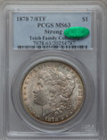 Morgan Dollars: , 1878 7/8TF $1 Strong MS63 PCGS. CAC. PCGS Population (2401/1659).NGC Census: (1515/1102). Mintage: 544,000. Numismedia Wsl...