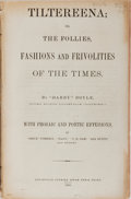 "Books:Americana & American History, ""Darby"" Doyle. Tiltereena; or, The Follies, Fashions andFrivolities of the Times. Louisville Courier Steam Pres..."