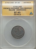 Colonials, 1742 24D French Colonies Sou Marque Billion --Corroded -- ANACS.XF40 Details. NGC Census: (0/1). PCGS Population (0/1)....