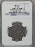 Large Cents: , 1810 1C -- Improperly Cleaned -- NGC Details. Fine. S-283. NGCCensus: (3/72). PCGS Population (11/110). Mintage: 1,458,50...
