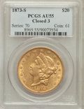 Liberty Double Eagles: , 1873-S $20 Closed 3 AU55 PCGS. PCGS Population (151/344). NGCCensus: (291/971). Mintage: 1,040,600. Numismedia Wsl. Price ...