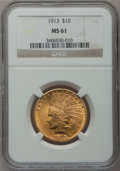 Indian Eagles: , 1913 $10 MS61 NGC. NGC Census: (1574/2962). PCGS Population(591/2737). Mintage: 442,071. Numismedia Wsl. Price for problem...