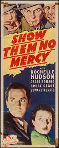 "Movie Posters:Crime, Show Them No Mercy! (20th Century Fox, R-1949). Insert (14"" X 36""). Crime.. ..."
