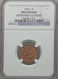 Indian Cents: , 1870 1C Brown -- Improperly Cleaned -- NGC Details. Unc. NGCCensus: (1/154). PCGS Population (2/77). Mintage: 5,275,000. N...