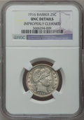 Barber Quarters: , 1916 25C -- Improperly Cleaned -- NGC Details. UNC. NGC Census:(1/292). PCGS Population (3/337). Mintage: 1,788,000. Numis...