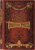 Books:Biography & Memoir, William Howitt. Homes and Haunts of the Most Eminent British Poets. Routledge, [n. d.]. Later edition. Minor rub...