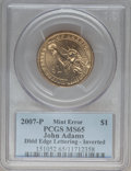 Presidential Dollars, 2007-P $1 John Adams, Doubled Edge Lettering, Inverted MS65 PCGS.PCGS Population (773/33). NGC Census: (2439/32)....
