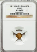 California Fractional Gold: , 1881 25C Indian Round 25 Cents, BG-887, R.3, MS63 Prooflike NGC.NGC Census: (3/15). PCGS Population (0/1). ...