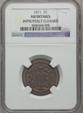 Two Cent Pieces, 1871 2C -- Improperly Cleaned -- NGC Details. AU. Mintage:721,100....