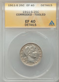 Barber Quarters, 1911-S 25C -- Tooled, Corroded -- ANACS. XF40 Details. NGC Census:(1/162). PCGS Population (8/151). Mintage: 988,000. Numi...