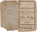 Miscellaneous:Booklets, [John Wesley]. A Short Account of the Last Sickness and Death ofthe Rev. Mr. John Wesley.... (Total: 2 Items)