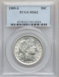 Barber Half Dollars, 1909-S 50C MS62 PCGS....