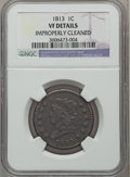 Large Cents: , 1813 1C -- Improperly Cleaned -- NGC Details. VF. NGC Census:(8/97). PCGS Population (16/126). Mintage: 418,000. Numismedi...