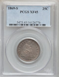 Seated Quarters, 1869-S 25C XF45 PCGS....