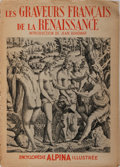Books:Prints & Leaves, M. Francois Gebelin [editor]. Les Graveurs Francais de la Renaissance. Encyclopedie Alpina Illustree, 1946. Leaves l...
