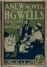 H. G Wells. The History of Mr. Polly. Thomas Nelson, 1910. First edition, first printing with f