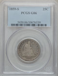 Seated Quarters: , 1859-S 25C Good 6 PCGS. PCGS Population (4/59). NGC Census: (1/12).Mintage: 80,000. Numismedia Wsl. Price for problem free...