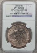 Trade Dollars: , 1878-S T$1 -- Improperly Cleaned -- NGC Details. Unc. NGC Census:(18/378). PCGS Population (20/416). Mintage: 4,162,000. N...