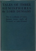 Books:Science Fiction & Fantasy, Lord Dunsany. Tales of Three Hemispheres. T. Fisher Unwin, 1920. First British edition, first printing. Foxing t...