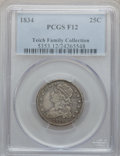 Bust Quarters: , 1834 25C Fine 12 PCGS. Ex: Teich Family Collection. PCGS Population(7/622). NGC Census: (11/468). Mintage: 286,000. Numism...