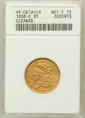 Classic Half Eagles, 1838-C $5 -- Cleaned -- ANACS. VF Details, Net Fine 15. Breen-6517,Variety 1, R.4....