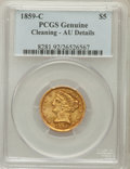 Liberty Half Eagles, 1859-C $5 -- Cleaning -- PCGS Genuine. AU Details. Variety 1....