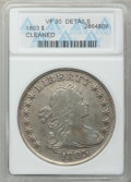 Early Dollars, 1803 $1 Large 3 -- Cleaned -- ANACS. VF30 Details. B-6, BB-255,R.2....