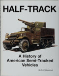 Books:Americana & American History, R. P. Hunnicutt. Half-Track: A History of the AmericanSemi-Tracked Vehicles. Presidio, 2001. First edition, firstp...
