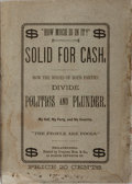 Books:Americana & American History, [Political Satire]. Solid for Cash: How the Bosses of BothParties Divide Politics and Plunder. Ferguson Bros., 1881...