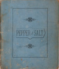 Books:Americana & American History, [Americana]. Pepper and Salt. Hutchings Printing House, [n.d.]. 32 pages. Publisher's wrappers with rubbing and ton...