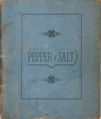 [Americana]. Pepper and Salt. Hutchings Printing House, [n. d.]. 32 pages. Publisher's wrappers