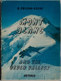 Books:Natural History Books & Prints, Roger Frison-Roche and Pierre Tairraz. Mont Blanc and the Seven Valleys. Arthaud, [n. d.]. Mild rubbing to cloth. Fr...