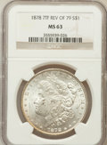 Morgan Dollars: , 1878 7TF $1 Reverse of 1879 MS63 NGC. NGC Census: (1541/1319). PCGSPopulation (1781/1636). Mintage: 4,300,000. Numismedia ...