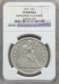 Seated Dollars: , 1871 $1 -- Improperly Cleaned -- NGC Details. VF. NGC Census:(14/533). PCGS Population (20/760). Mintage: 1,074,760. Numis...