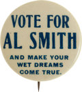 Political:Pinback Buttons (1896-present), Al Smith: Provocative and Sexy Slogan Button....